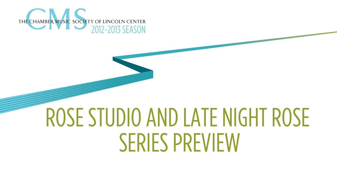 Rose Studio and Late Night Rose Series - 2012-2013 CMS Season
