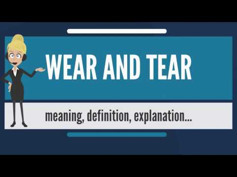 What is WEAR AND TEAR? What does WEAR AND TEAR mean? WEAR AND TEAR meaning, definition & explanation