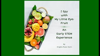 I Spy with My Little Eye: FRUIT | Early STEM | by Angela Russ-Ayon | AbridgeClub.com