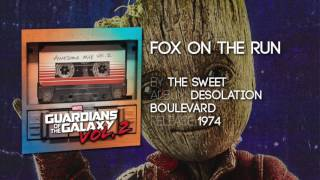 fox on the run the sweet guardians of the galaxy vol soundtrack