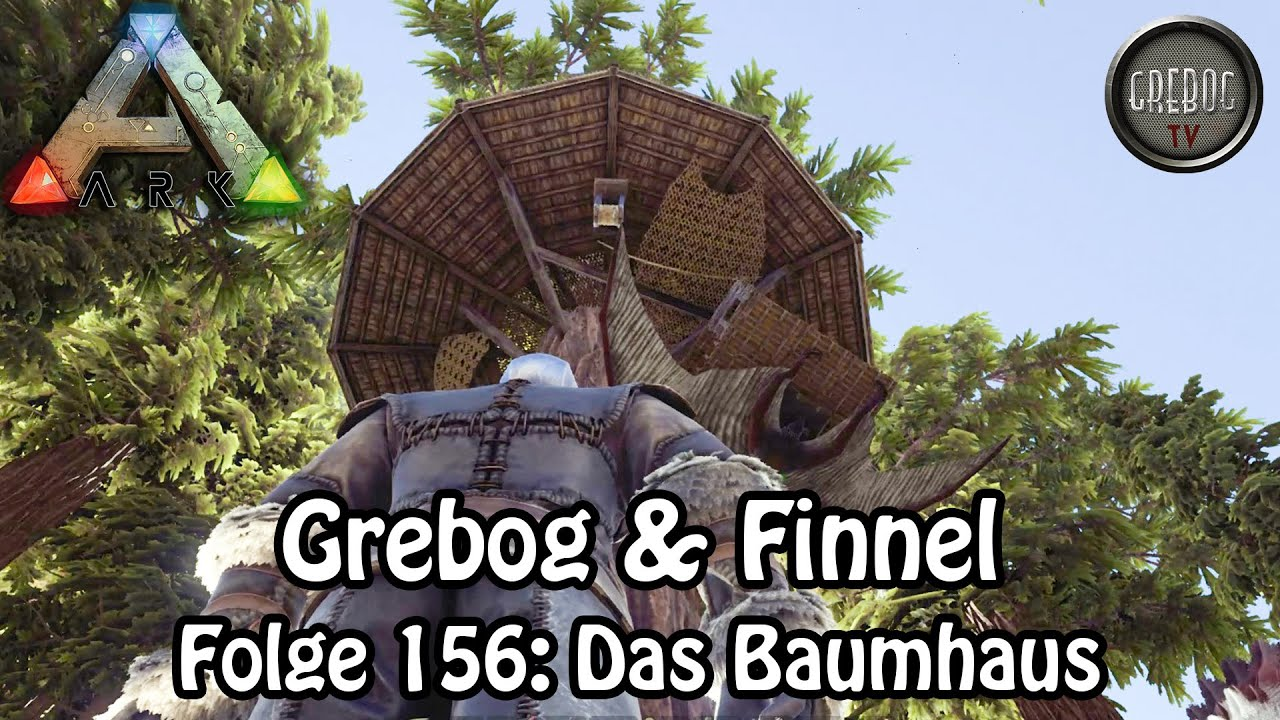 Ark Survival Evolved Folge 156 Das Baumhaus Im Redwood Youtube