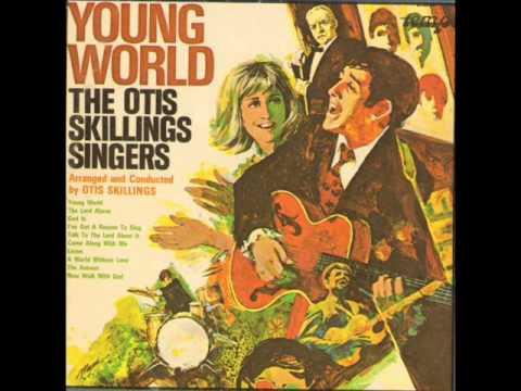 The Ottis Skillings Singers - The Lord Above