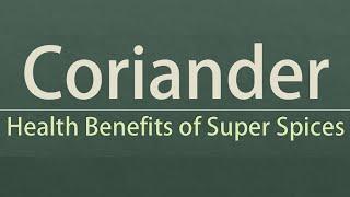Health Benefits of Coriander Seeds - Coriander Seeds Nutritional Facts - Coriander Seeds