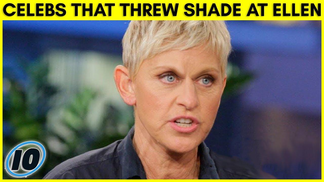 Top 10 Celebrities That Threw Shade At Ellen Degeneres