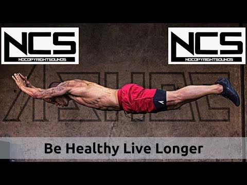 Best NCS Workout GYM Music & Fitness Tracks & Bodybuilding Motivation: Be Healthy Live Longer