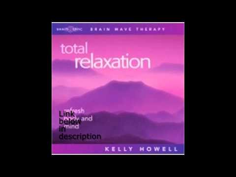 total-relaxation-meditation-music-+-alpha-waves-kelly-howell-brain-sync-2
