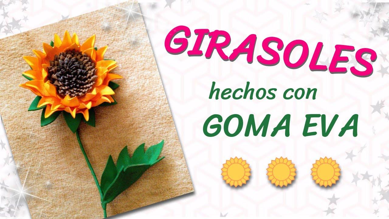 Cómo hacer GIRASOLES de GOMA EVA | Paso a paso (+ plantillas) - YouTube