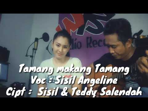 Sisil Angelin - Tamang Makan Tamang (Cipt : Sisil Angelin & Teddy Salendah) Mp3