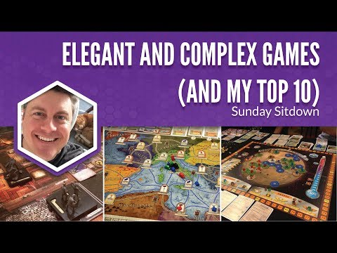 Elegant and Complex Games (and My Top 10)