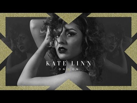 KATE LINN - On and On