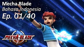 Video Mecha Blade Bhs Indonesia Ep. 1/40 download MP3, 3GP, MP4, WEBM, AVI, FLV Juni 2018