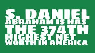 Where did S. Daniel Abraham get the money?