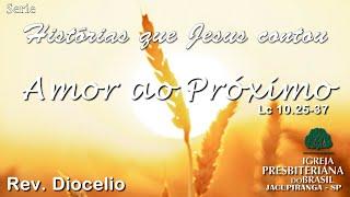 Uma Palavra de Amor ao Próximo - Rev  Diocelio