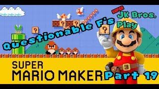 "Super Mario Maker Pt  19: Questionable ""F""s"