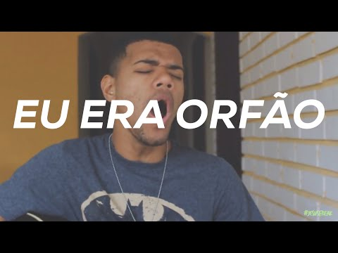 Eu era orfão - Nel Braga // Mateus Assis (cover)