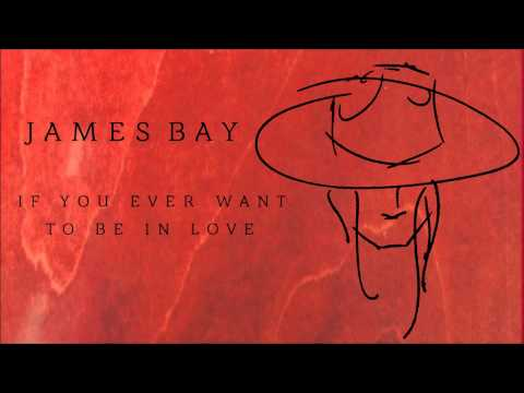 James Bay 'If You Ever Want To Be In Love' [Audio]