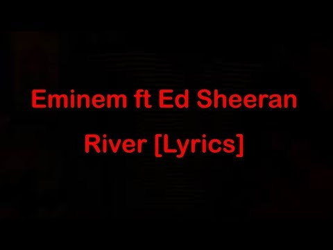 Eminem ft Ed Sheeran - River [Lyrics]