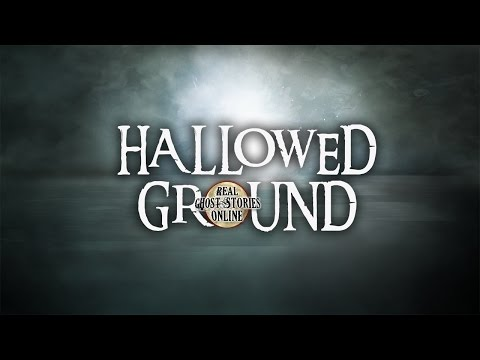 Hallowed Ground | Ghost Stories, Paranormal, Supernatural, Hauntings, Horror