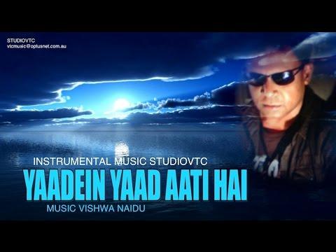 YAADEIN  YAAD AATI HAI INSTRUMENTAL  MUSIC  STUDIOVTC  AUSTRALIA