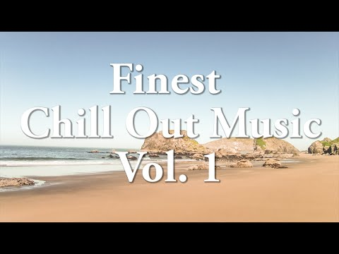 Finest Chill Out Music 2015 Vol. 1