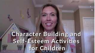 Character Building and Self-Esteem Activities for Children