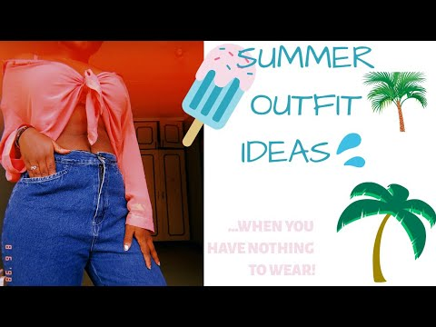 5 SUMMER Outfit Ideas When You Have Nothing To Wear