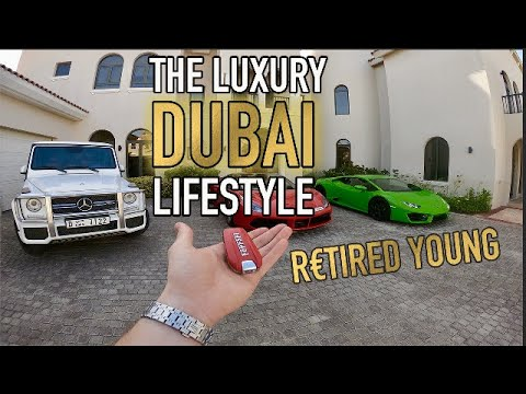 The Luxury Dubai Lifestyle - R€TIRED YOUNG