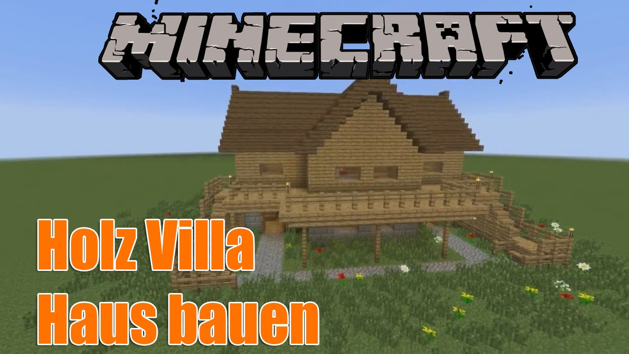 tutorial minecraft holz haus villa bauen f r anf nger. Black Bedroom Furniture Sets. Home Design Ideas