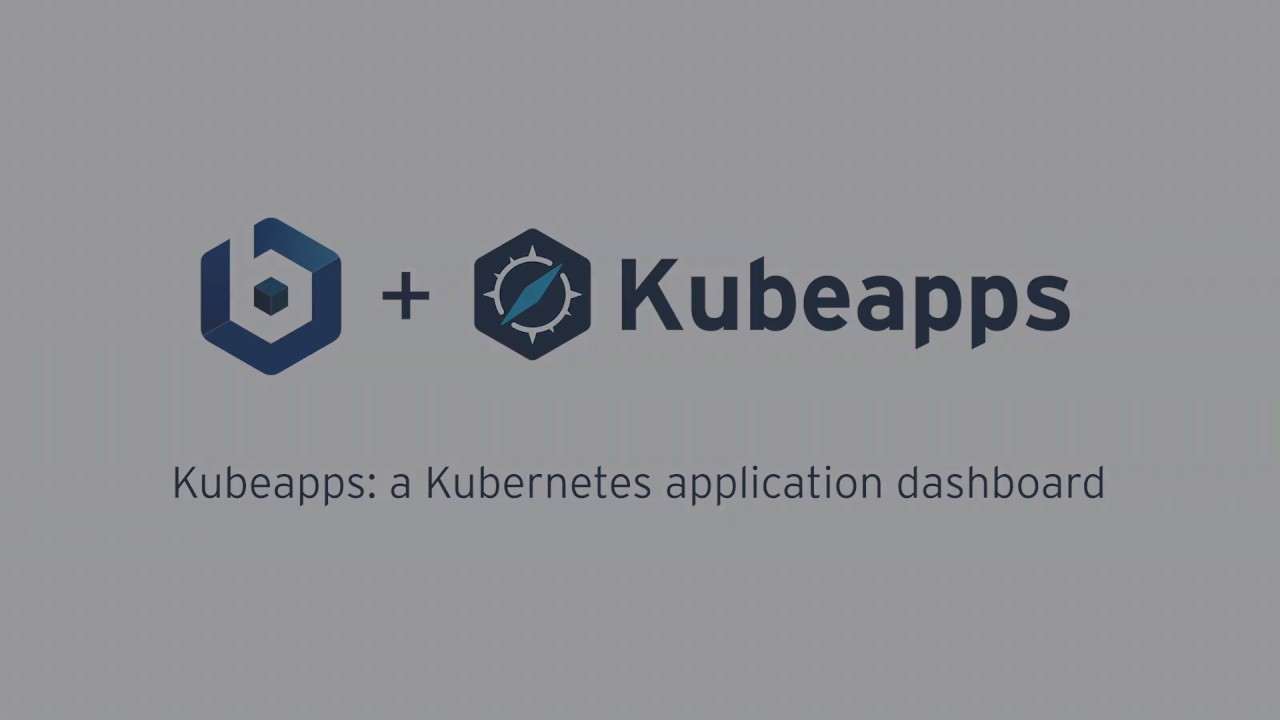 Kubeapps, deploy your applications in Kubernetes