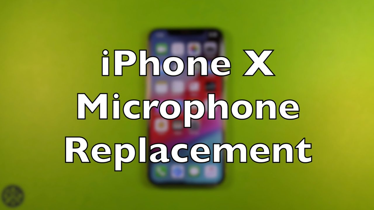online retailer 799c6 7edce iPhone X Bottom Microphone Replacement How To Change