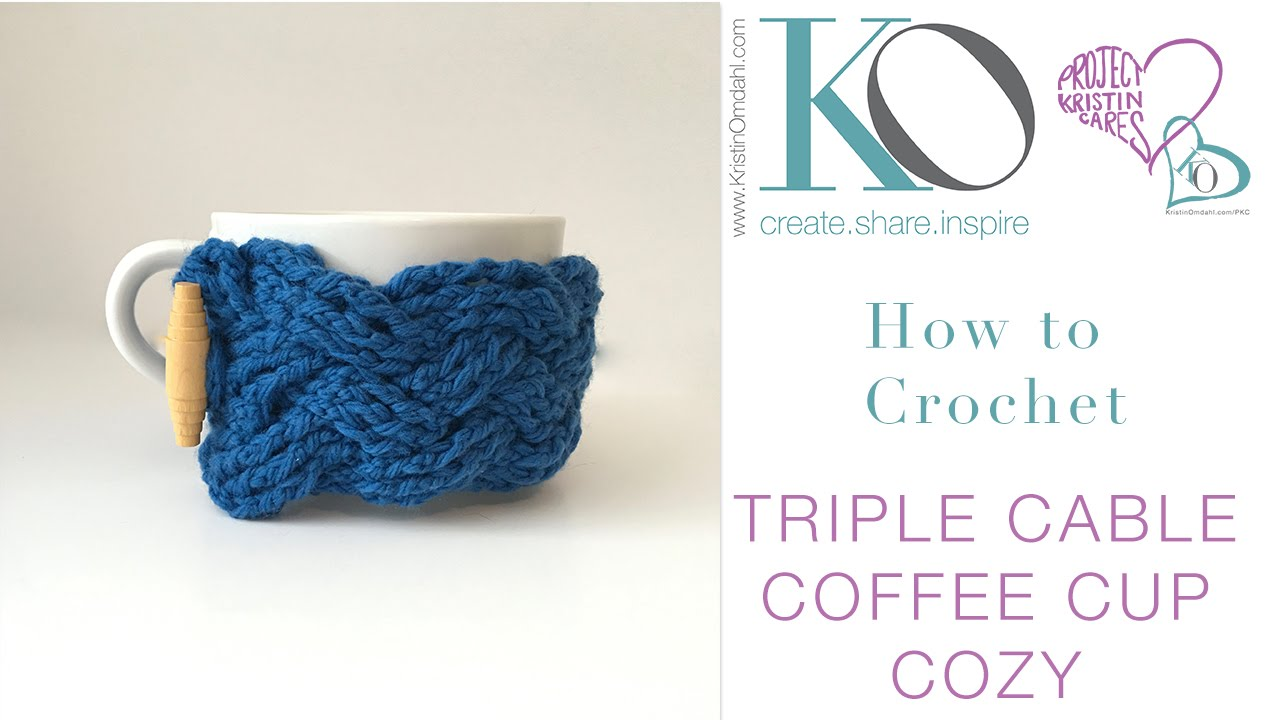 How to Crochet Triple Cable Coffee Cup Cozy Front Post and Back Post ...