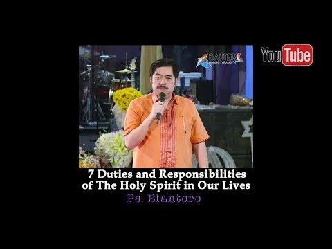 7 Duties and Responsibilities of The Holy Spirit in Our Lives - Ps. Biantoro