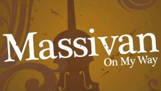 Massivan - On My Way (Dan Michaels Remix)