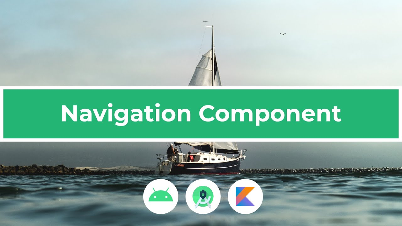 The Navigation Component Tutorial in Android Studio (Kotlin)