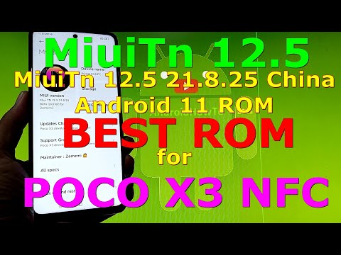 Best ROM: MiuiTn 12.5 21.8.25 China for POCO X3 NFC Android 11