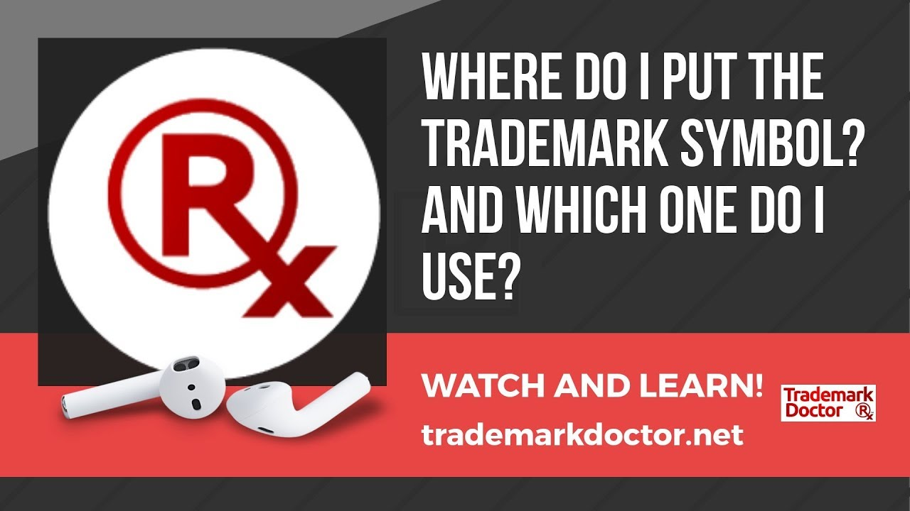 Where Do I Put The Trademark Symbol And Which One Do I Use