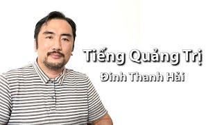 Giọng nói Quảng Trị - Đinh Thanh Hải