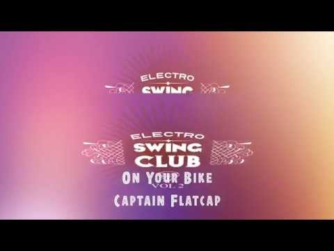 Electro Swing Club Vol 2 - On Your Bike - Captain Flatcap