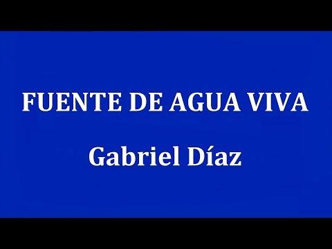 FUENTE DE AGUA VIVA -  Gabriel Díaz