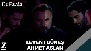 Levent Güneş & Ahmet Aslan - Ne Fayda [ Eşkıya Dünyaya Hükümdar Olmaz © 2018 Z Müzik ]