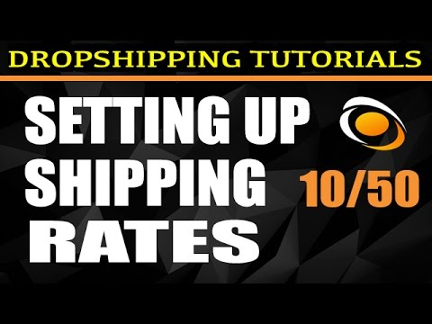 10. Setting up Your Shipping Rates [Free DropShipping Tutorials] | 10/50