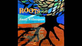 Jimmy Witherspoon - Nobody Knows You When You