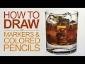 How to Draw with Markers and Colored Pencils