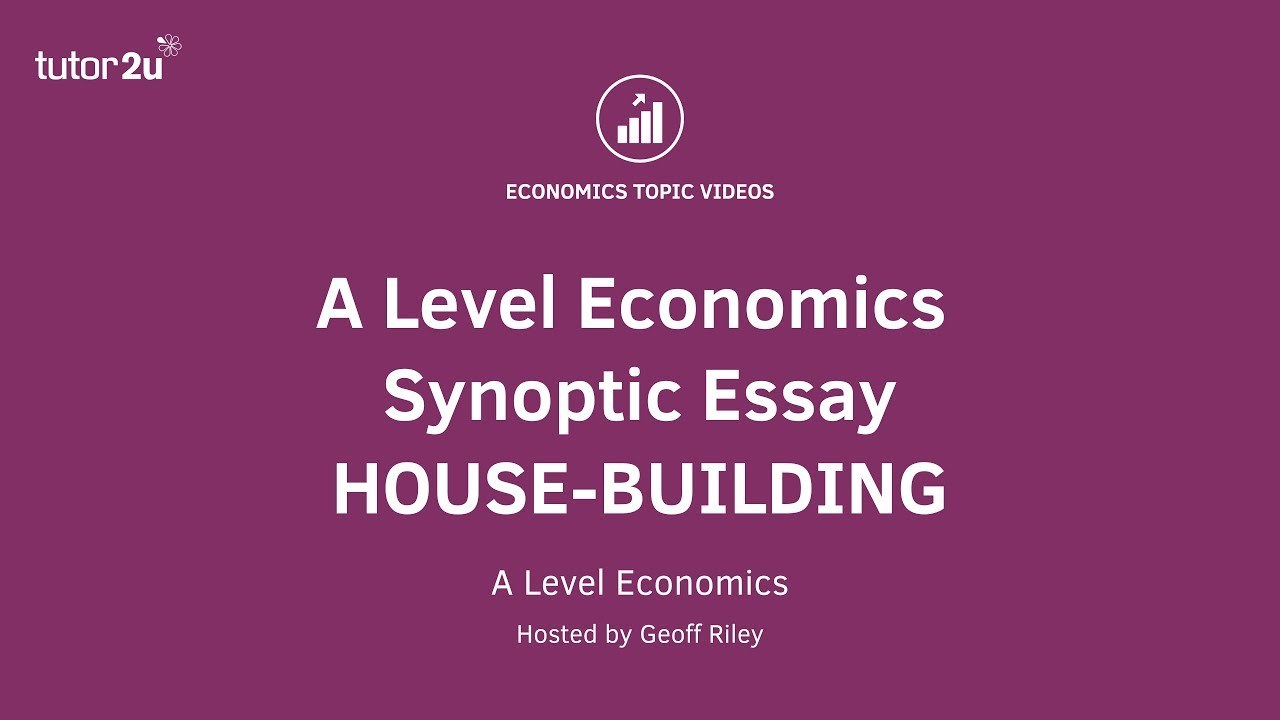 a level economics synoptic essay guide housing  the uk economy  a level economics synoptic essay guide housing  the uk economy