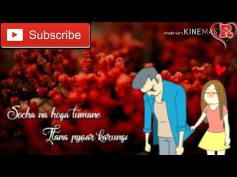 Socha Na Hoga Tumne Itna Pyar Karuga Tumhe Ringtone 🔥😄😄  WhatsApp Status Download