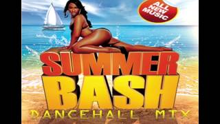 SUMMER BASH DANCEHALL MIX (AUG 2015)