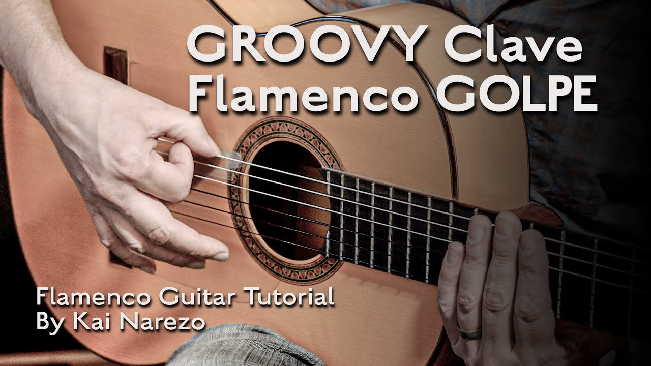 Groovy Clave Flamenco Golpe Tutorial by Kai Narezo