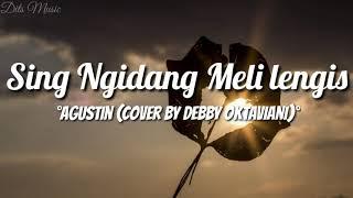 Download lagu Lirik Lagu Sing Ngidang Meli Lengis - Agustin (Cover By Debby Oktaviani)