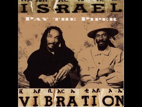 ISRAEL VIBRATION - Get Up and Go (Pay The Piper)