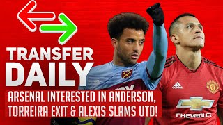Arsenal Interested In Anderson, Torreira Exit & Alexis Slams Utd! | AFTV Transfer Daily